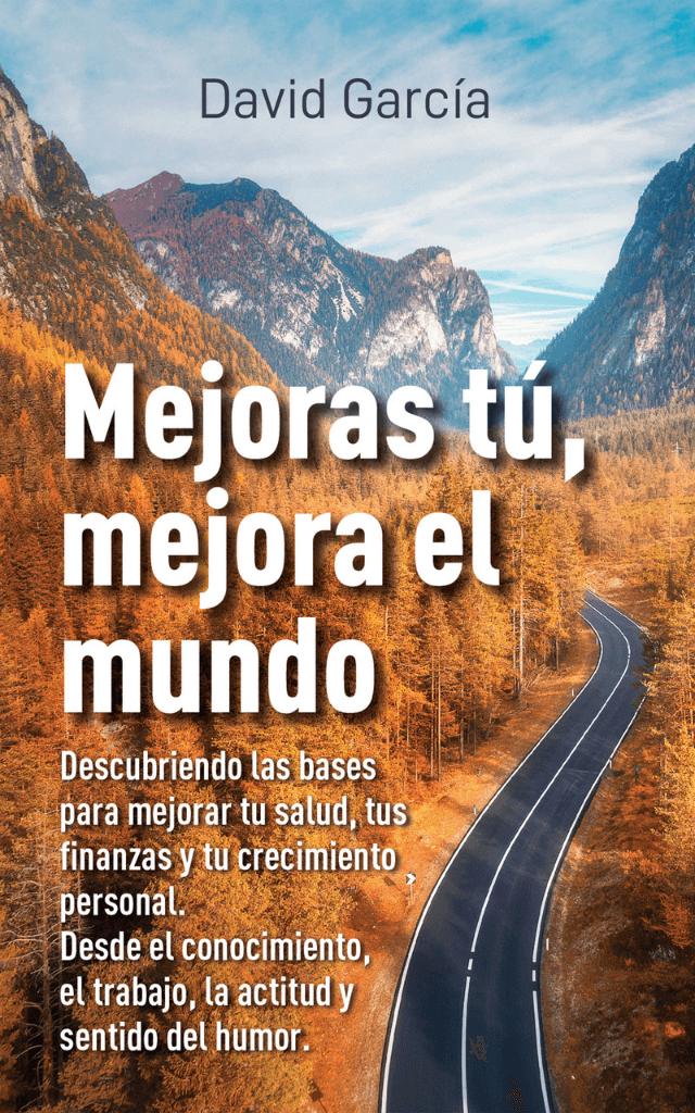 Mejoras tú mejora tu mundo libro de David García