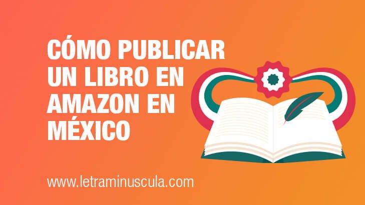 Cómo publicar un libro en Amazon en México