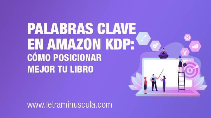 Palabras clave en Amazon KDP: cómo posicionar mejor tu libro
