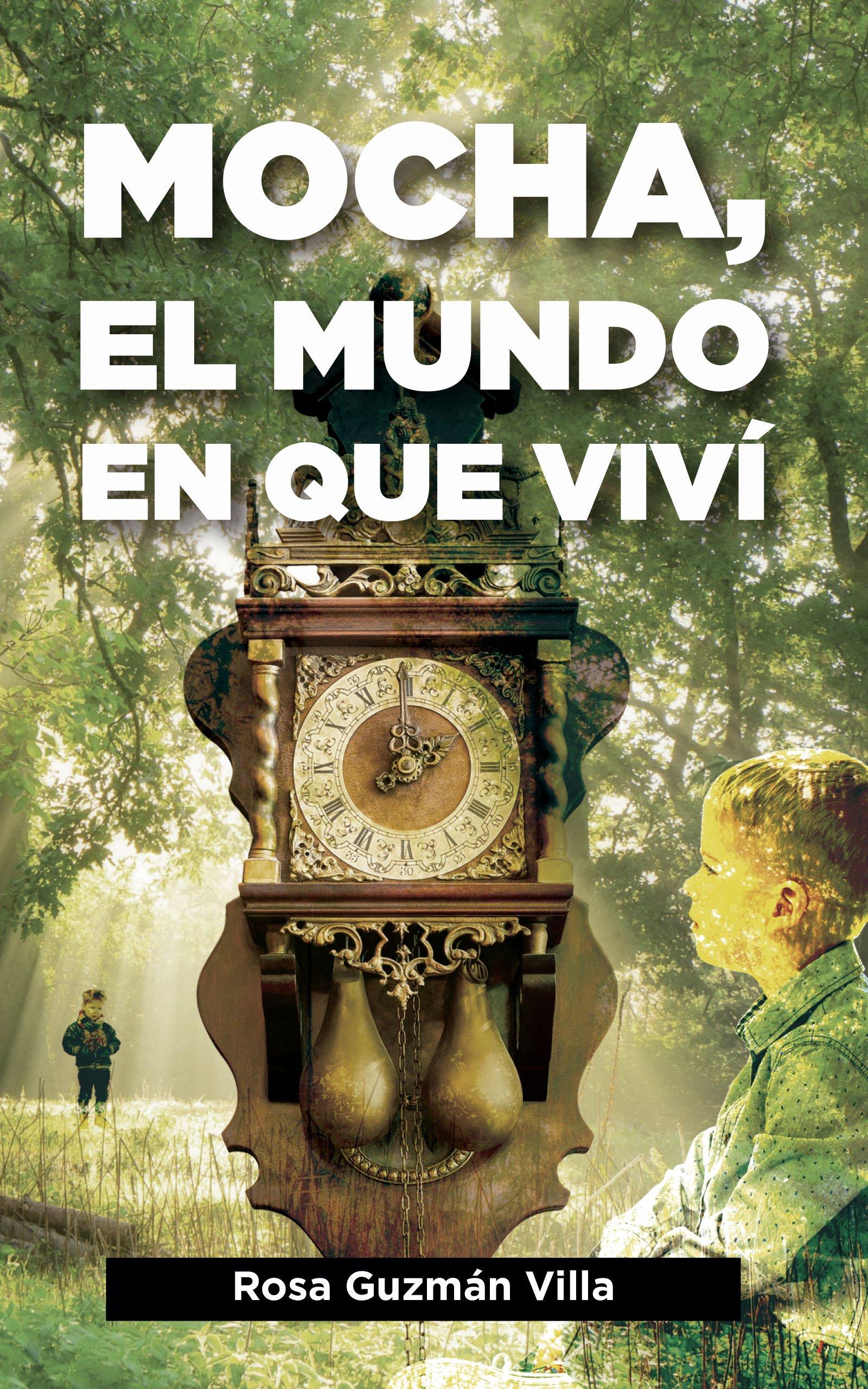 Mocha, el mundo en que viví, de Rosa Guzmán Villa