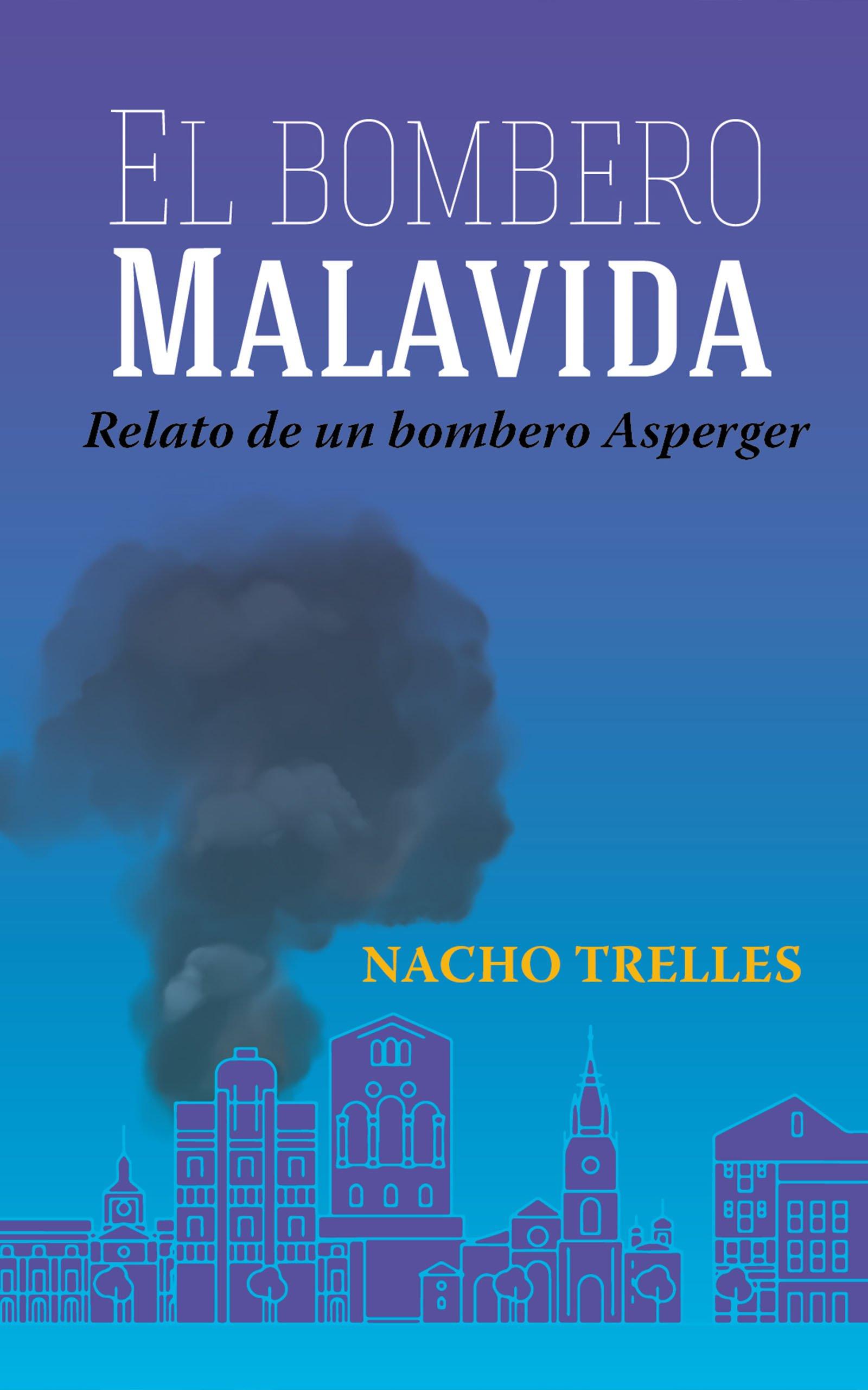 El bombero Malavida, de Nacho Trelles