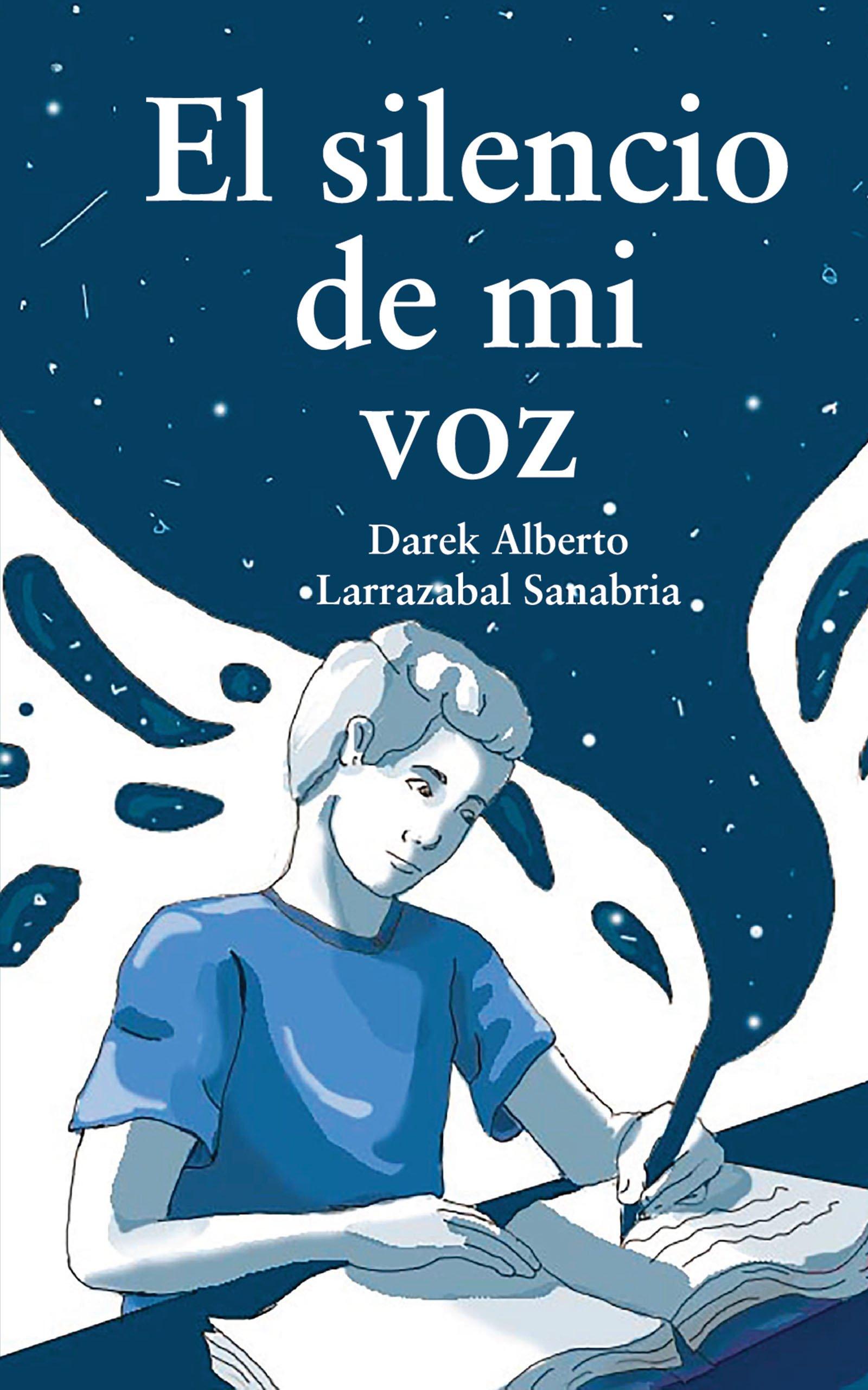 El silencio de mi voz, de Darek Alberto Larrazabal Sanabria