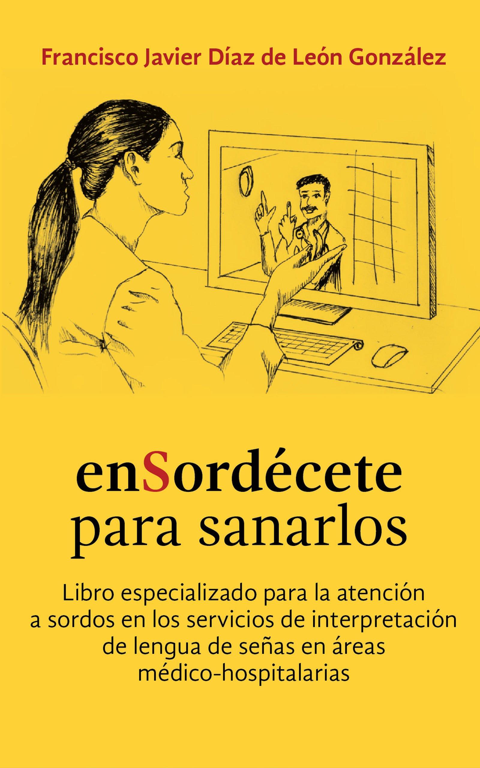 enSordécete para sanarlos, de Francisco Javier Díaz de León González