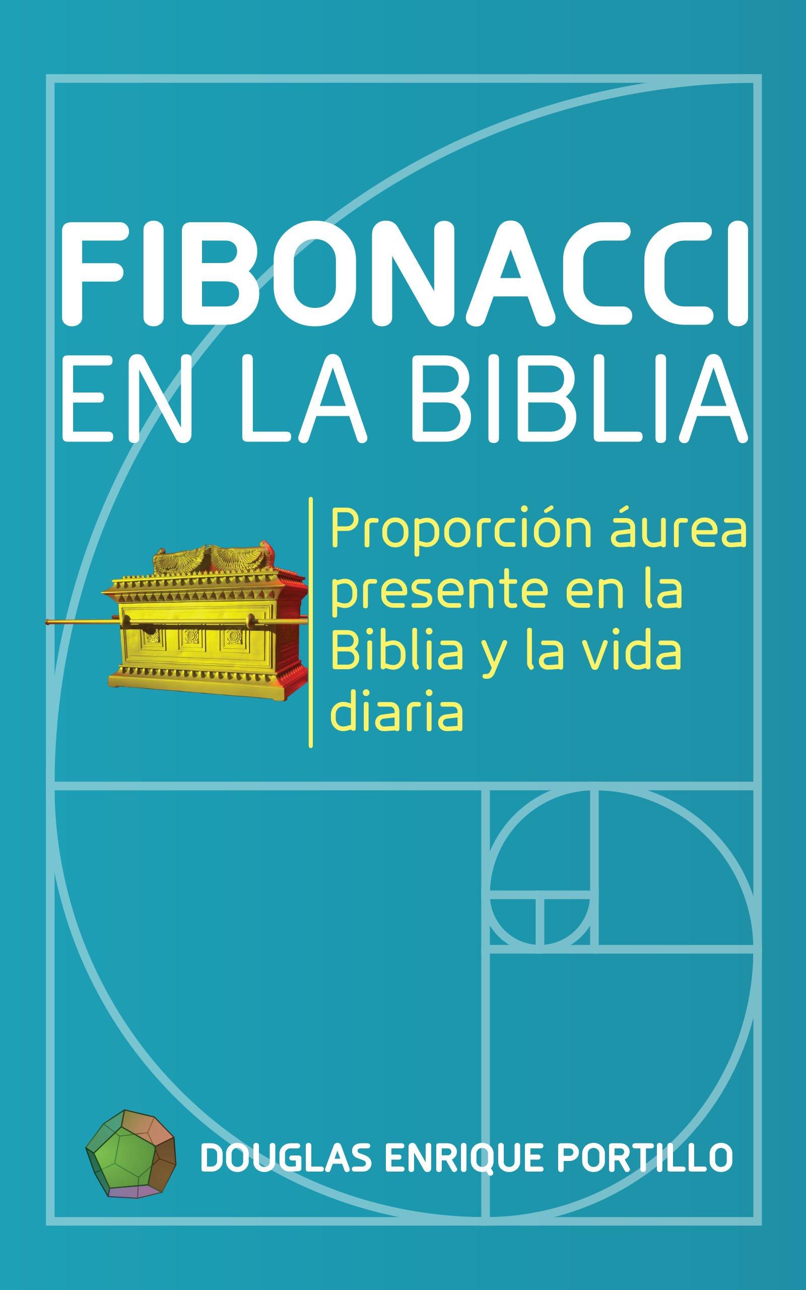 Fibonacci en la biblia, de Douglas Enrique Portillo