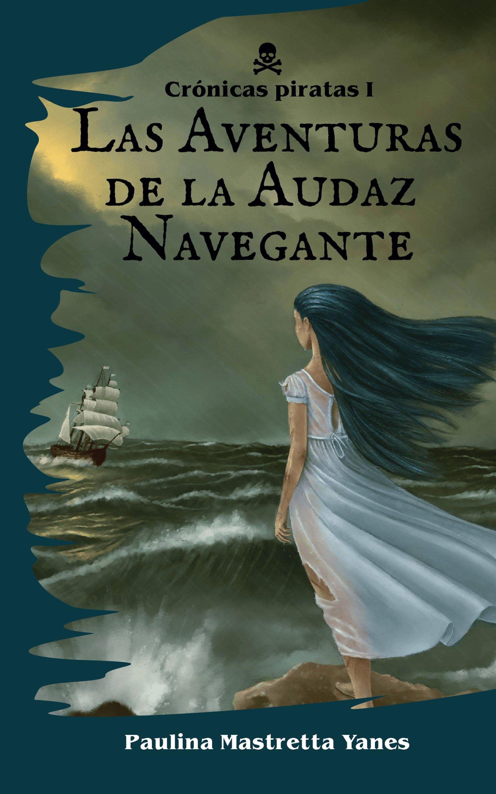 Las Aventuras de la Audaz Navegante, de Paulina Mastretta Yanes