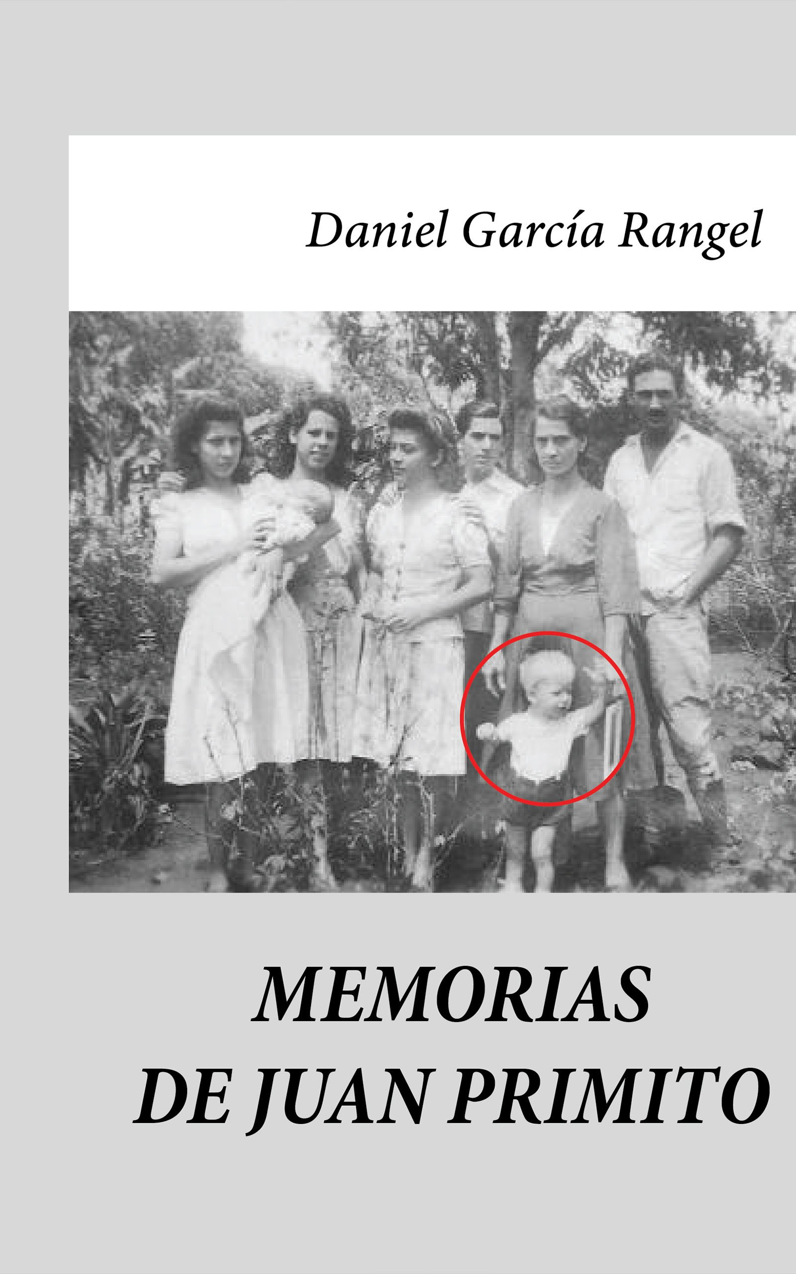 Memorias de Juan Primito, de Daniel García Rangel