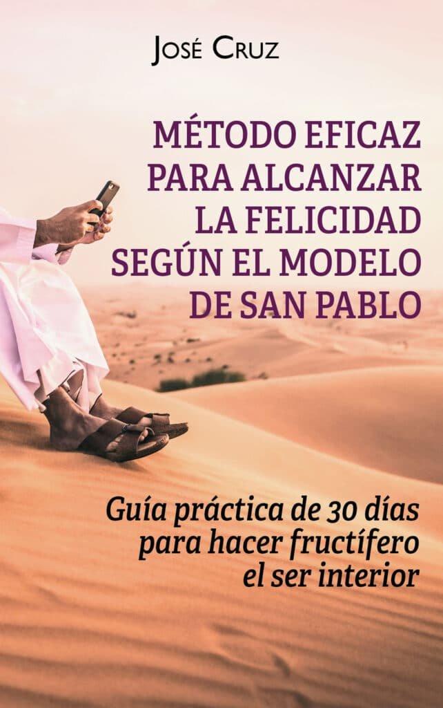 Método eficaz para alcanzar la felicidad, de José Cruz