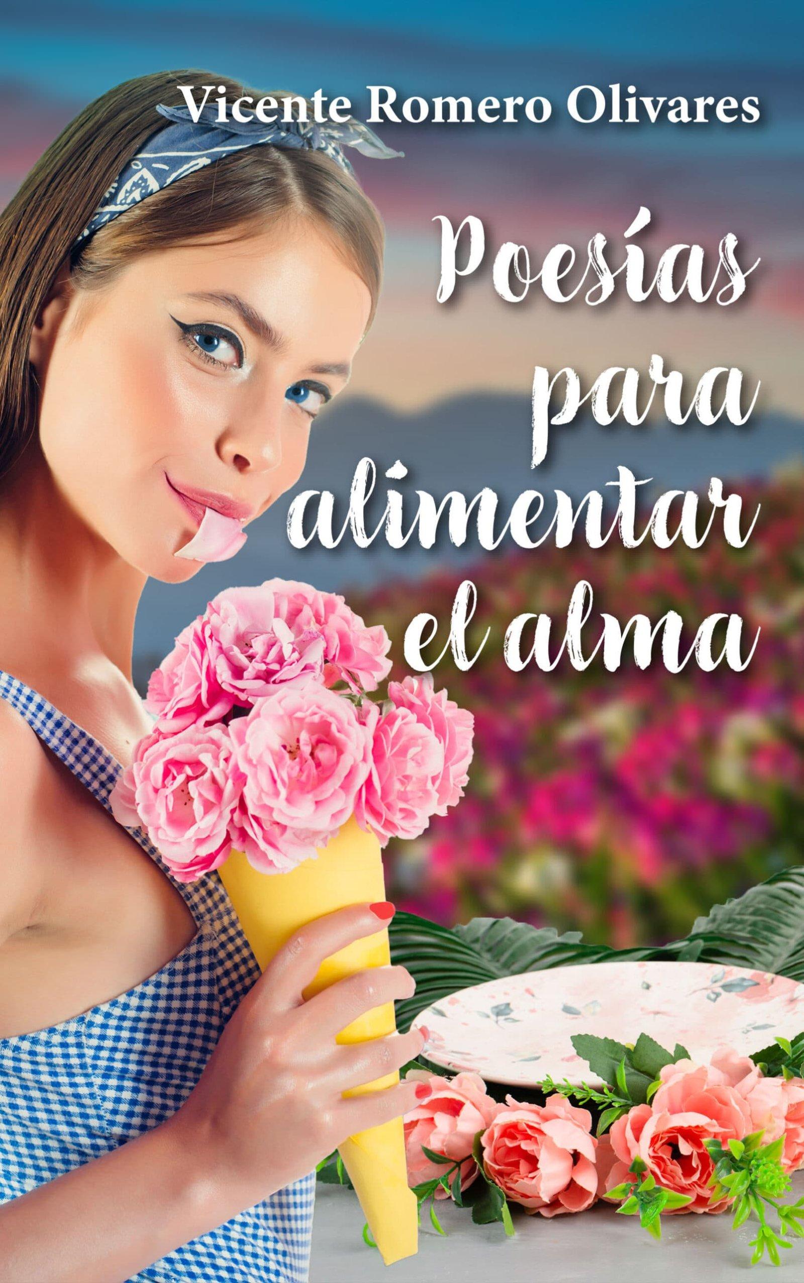 Poesís para alimentar el alma, de Vicente Romero Olivares