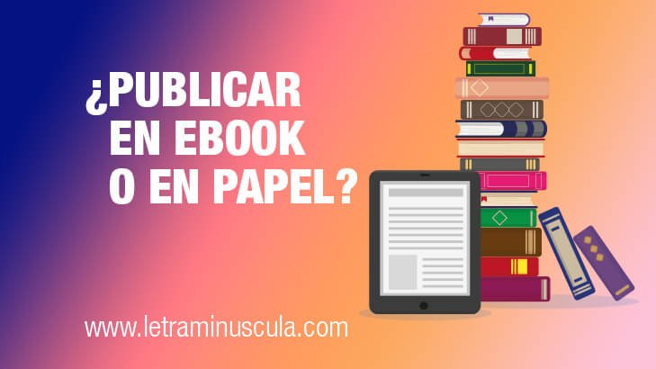 Publicar en ebook o en papel