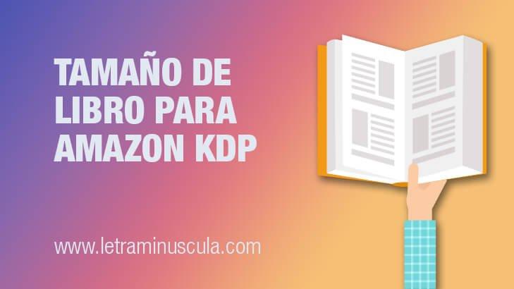 Tamaño de mi libro para Amazon KDP Maquetar un libro en papel para Amazon