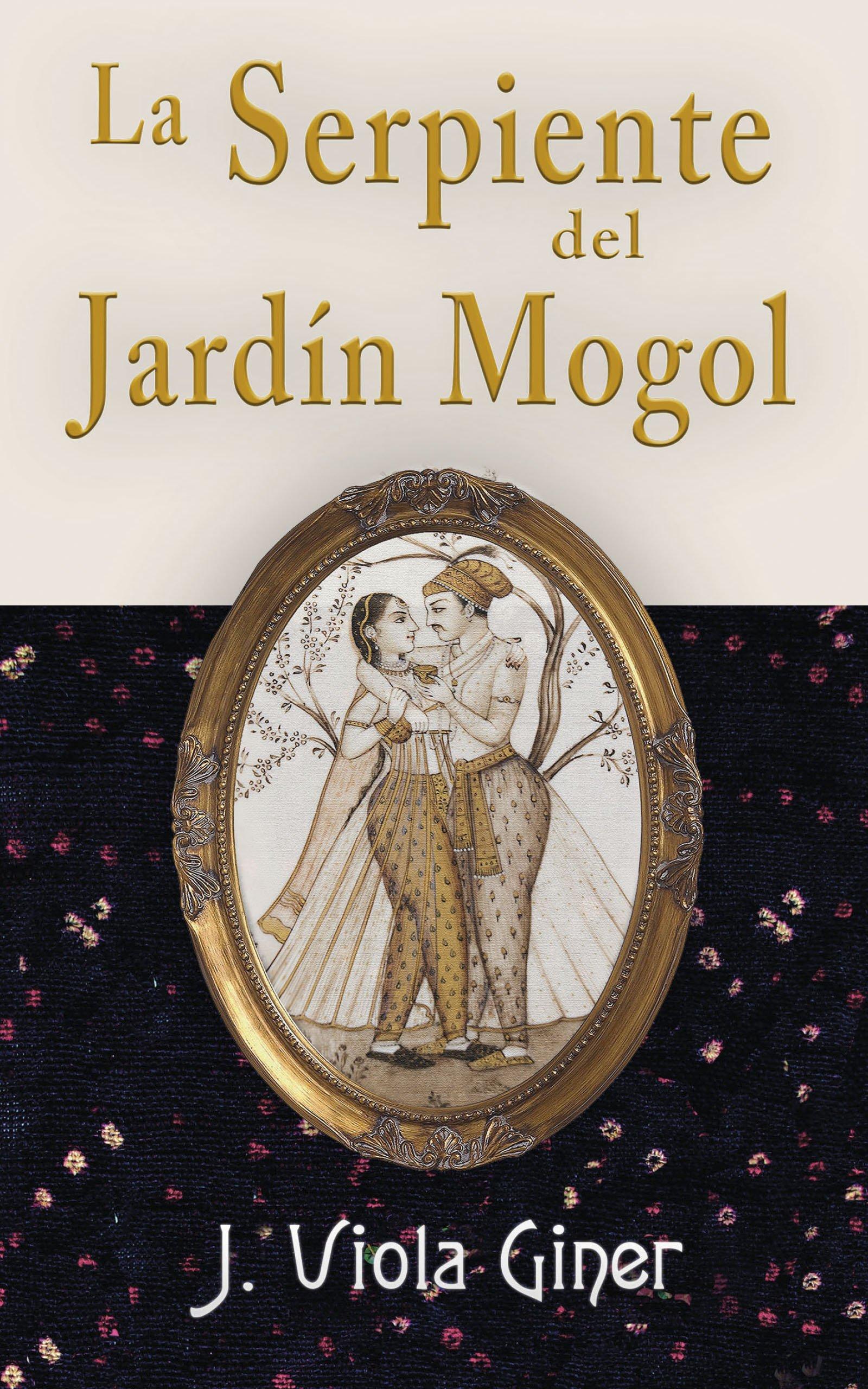 La Serpiente del Jardín Mogol, de Jorge Viola Giner